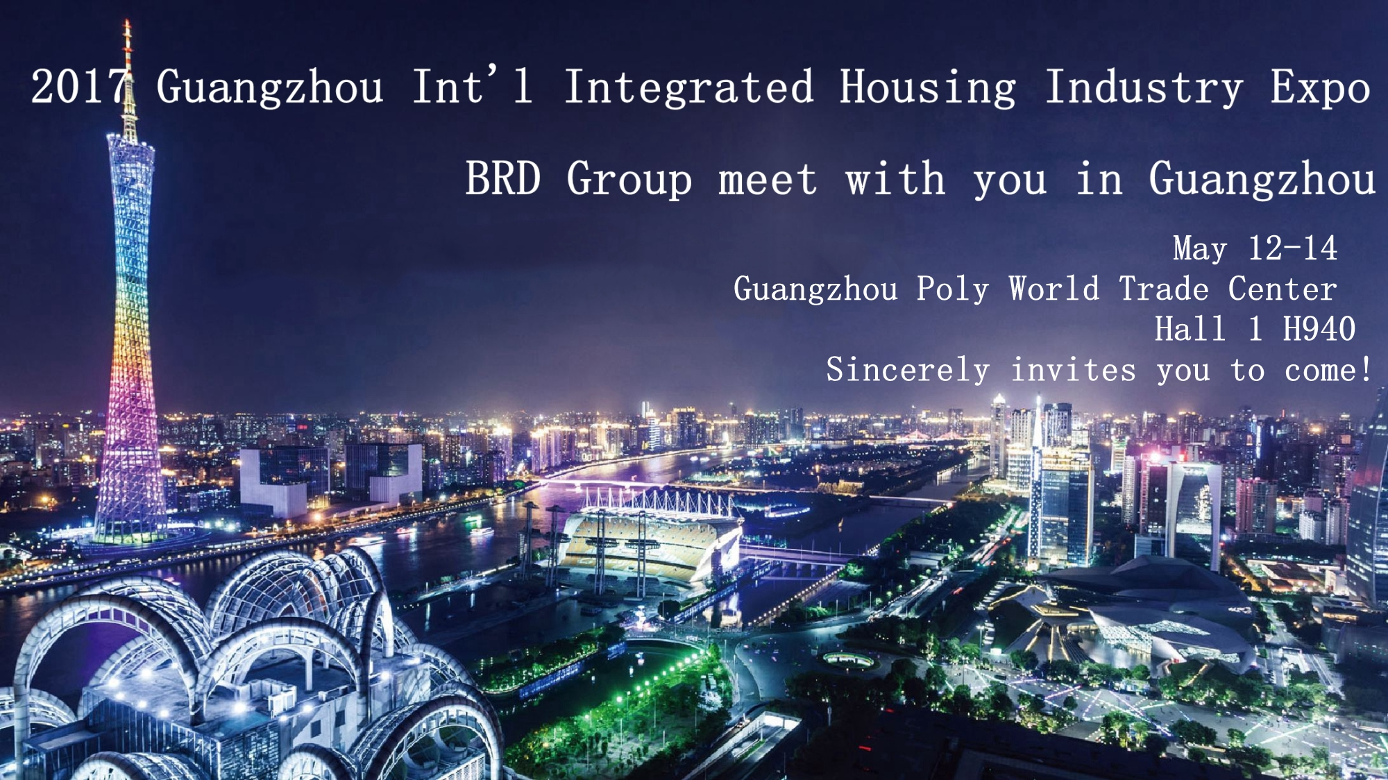 <b>2017 Guangzhou Int'l Integrated Housing Industry Expo, BRD meet with you!</b>